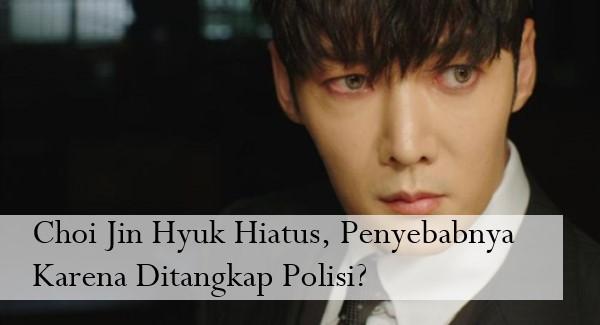 Choi Jin Hyuk Hiatus